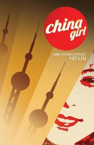 China Girl, and Other Stories, Ho Lin (Regent Press, October 2017)