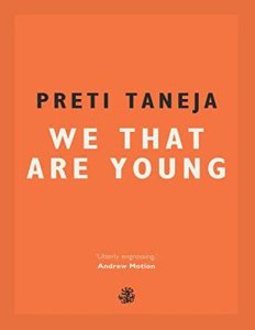 We That Are Young, Preti Taneja (Galley Beggar Press, August 2017)