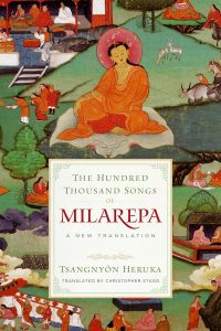 The Hundred Thousand Songs of Milarepa: A New Translation, Tsangnyön Heruka (ed), Christopher Stagg (trans) (Shambhala, September 2017)