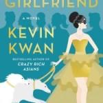China Rich Girlfriend Kevin Kwan (Doubleday, June 2015)