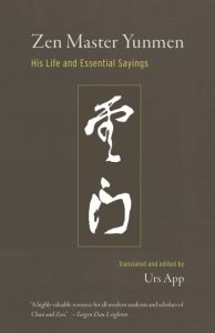 Zen Master Yunmen: His Life and Essential Sayings, Urs App (Shambhala, July 2018)