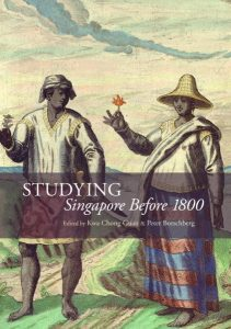 Studying Singapore Before 1800, Kwa Chong Guan (ed), Peter Borschberg (ed)
