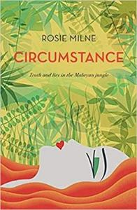 Circumstance, Rosie Milne (Monsoon Books, March 2018)