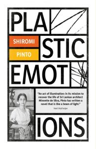 Plastic Emotions, Shiromi Pinto (Influx Press, Penguin India, July 2019)