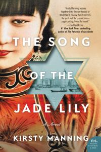 The Song of the Jade Lily, Kirsty Manning (William Morrow, May 2019; Allen & Unwin, April 2018)