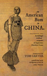 An American Bum in China, Tom Carter (Camphor Press, September 2019)