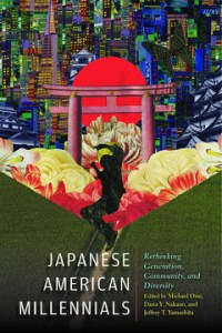 Japanese American Millennials: Rethinking Generation, Community, and Diversity, Michael Omi (ed), Dana Y Nakano (ed), and Jeffrey T Yamashita (ed) (Temple University Press, November 2019)