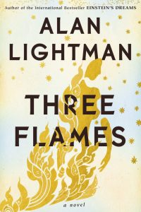 Three Flames, Alan Lightman (Counterpoint Press, September 2019)