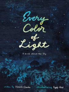 Every Color of Light, Hiroshi Osada, Ryōji Arai (illus), David Boyd (trans) ( Enchanted Lion Books, August 2020)