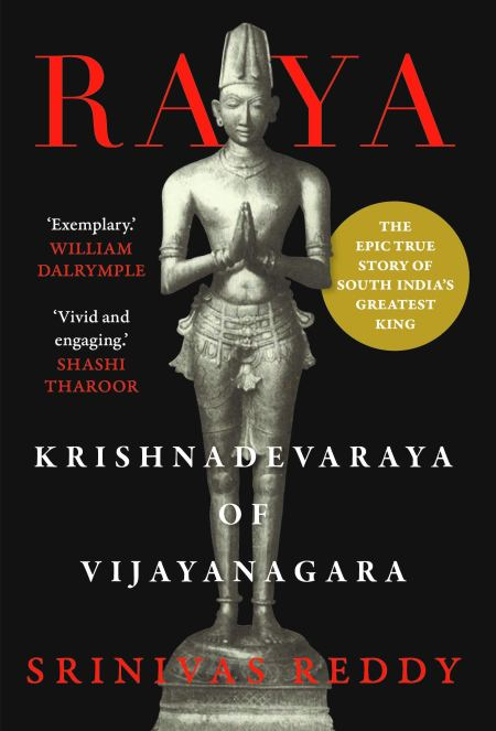 Raya: Krishnadevaraya of Vijayanagara, Srinivas Reddy (Juggernaut, April 2020)