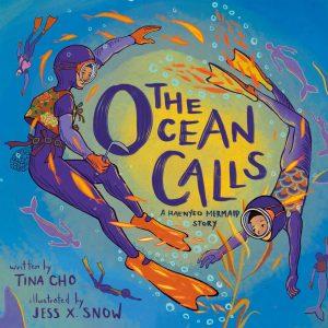The Ocean Calls: A Haenyeo Mermaid Story, Tina Cho, Jess X. Snow (illus) (Kokila, August 2020)