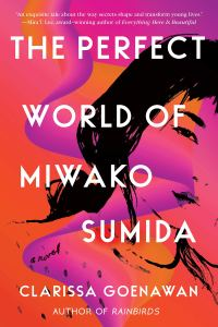 The Perfect World of Miwako Sumida, Clarissa Goenawan (Soho Press (March 2020)