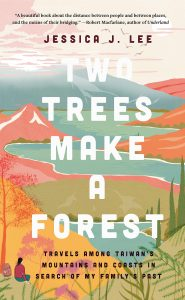 Two Trees Make a Forest: A Story of Memory, Migration, and Taiwan, Jessica J Lee (Catapult, August 2020; Virago, September 2019)