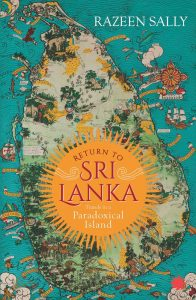 Return to Sri Lanka: Travels in a Paradoxical Land, Razeen Sally (October 2019)