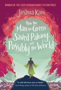 How the Man in Green Saved Pahang, and Possibly the World, Joshua Mam (Epigram, July 2020)