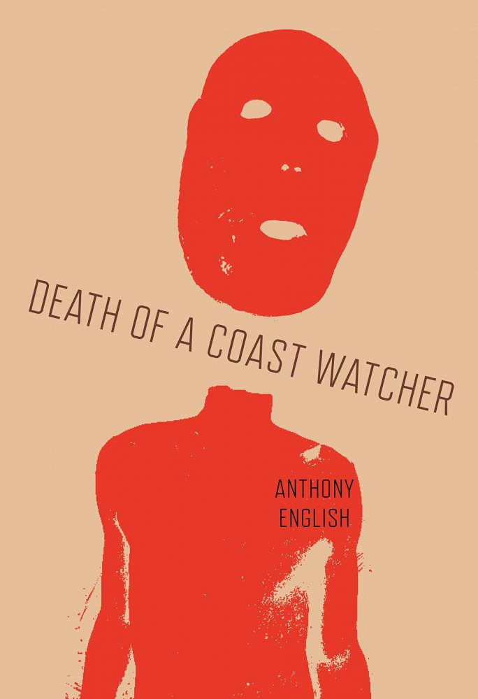 Death of a Coast Watcher,  Anthony English (Monsoon, November 2020)
