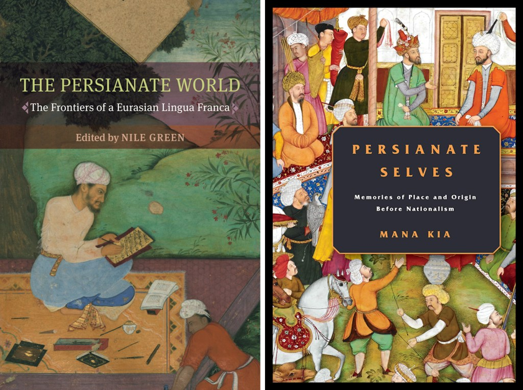 The Persianate World: The Frontiers of a Eurasian Lingua Franca, Nile Green (ed.) (University of California Press, April 2019);  Persianate Selves: Memories of Place and Origin Before Nationalism, Mana Kia (Stanford University Press, May 2020)