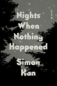 Nights When Nothing Happened, Simon Han (Riverhead, November 2020)