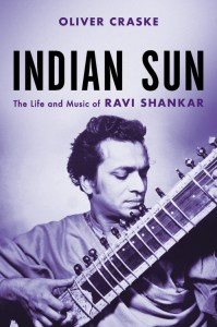 Indian Sun: The Life and Music of Ravi Shankar, Oliver Craske (Hachette, Faber & Faber, April 2020)