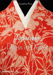 Japanese Dress in Detail (Victoria and Albert Museum), Josephine Rout, Anna Jackson, (Thames & Hudson, June 2020)