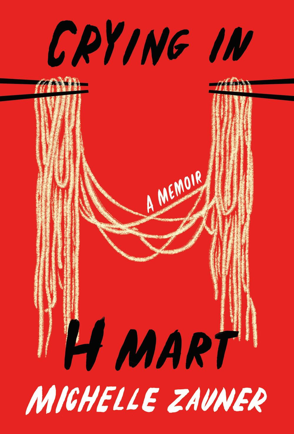 Crying in H Mart: A Memoir, Michelle Zauner (Knopf, April 2021)
