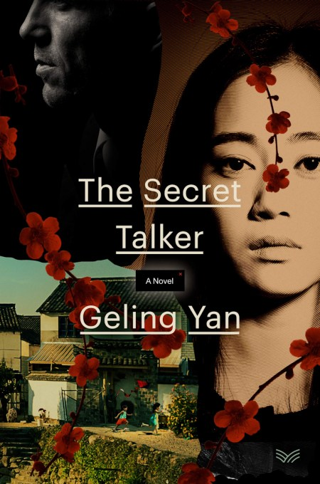 The Secret Talker:, Geling Yan, Jeremy Tiang (trans) (HarperVia, May 2021)