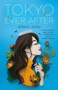 Tokyo Ever After, Emiko Jean (Flatiron Books, May 2021)