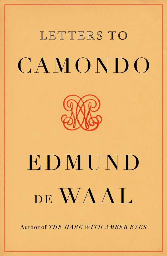 Letters to Camondo, Edmund de Waal (Farrar, Straus and Giroux, May 2021; Chatto & Windus, April 2021)
