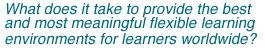 ¿Qué se necesita para proporcionar la mejor y significativa mayoría de los entornos de aprendizaje flexible para los estudiantes de todo el mundo?