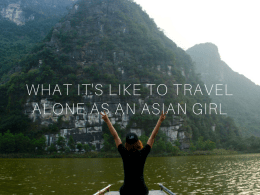 travel alone - what it's like as an Asian girl
