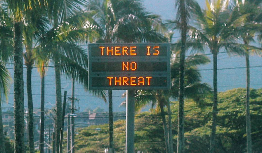 """An electronic sign reads """"There is no threat"""" in Oahu, Hawaii, after a false emergency alert in mid-January that said a ballistic missile was headed for Island. Photo: Instagram/@sighpoutshrug via Reuters"""