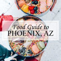 Food Guide to Phoenix, Arizona
