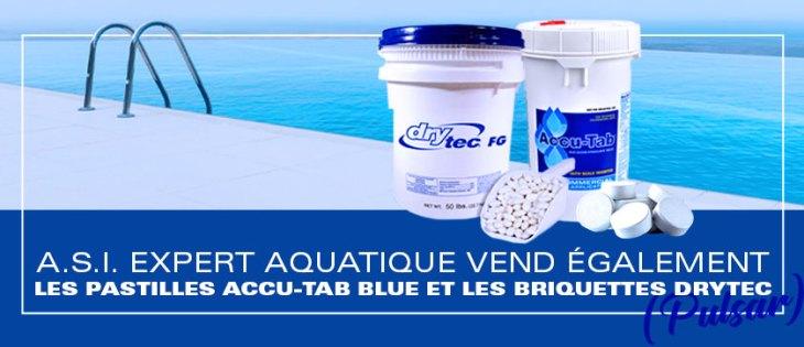 A.S.I. Expert Aquatique vend également les pastilles Accu-Tab Blue et les briquettes DryTec