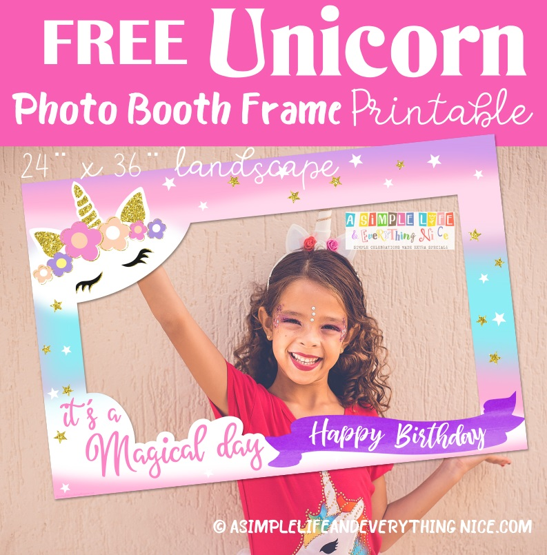 Free Unicorn Photo Booth Frame And Pin The Horn On The Unicorn Printables A Simple Life And Everything Nice