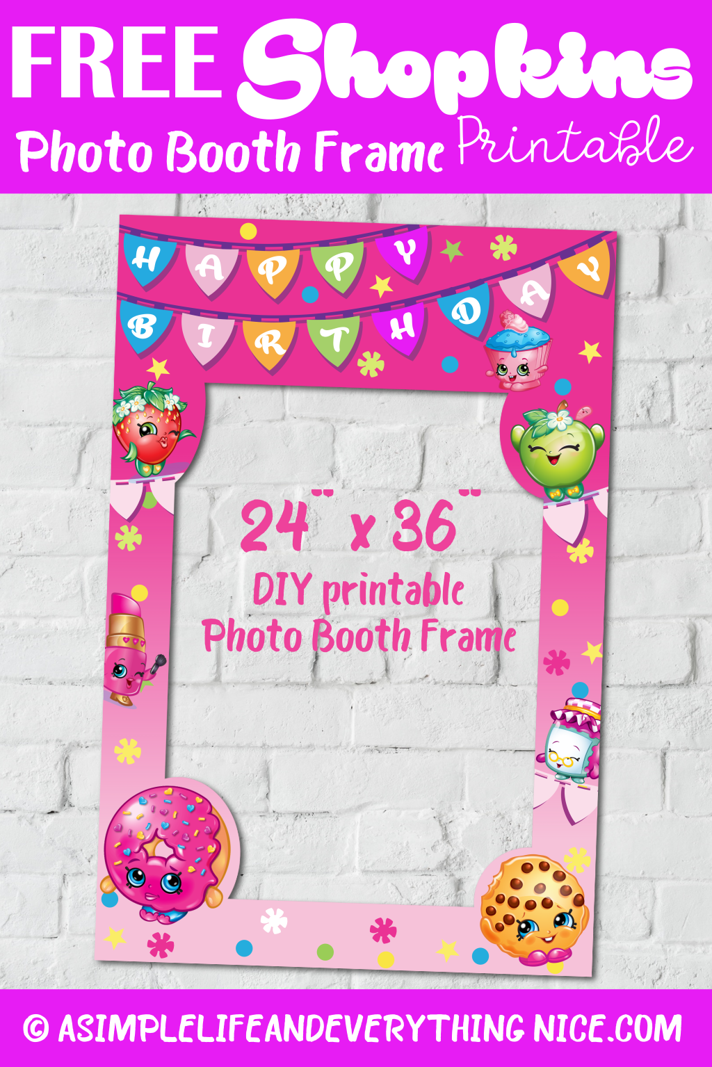 Free Shopkins Happy Birthday Photo Booth Frame Printable A Simple Life And Everything Nice