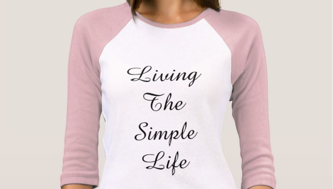 Living the Simple Life T-Shirt