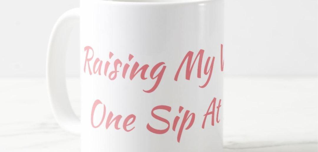 Raising My Vibration One Sip At A Time Mug