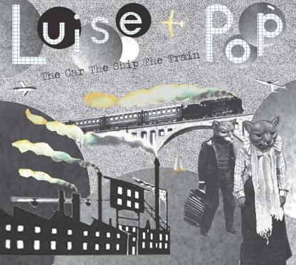 Luise Pop The Car The Ship The Train