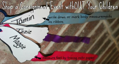 Shop a Consignment Event withOUT Your Children- take measurements
