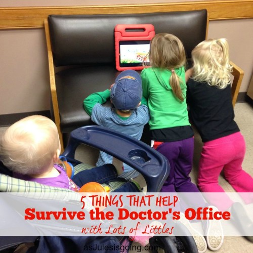 5 Things that Help Survive the Doctor's Office wtih Lots of Littles