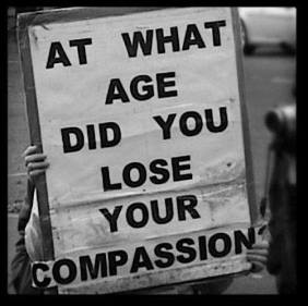 at what age did you lose your compassion