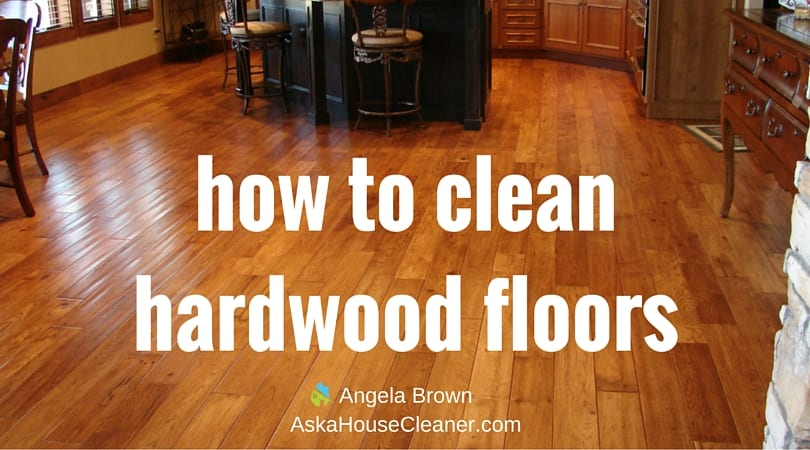 How to Clean Hardwood Floors SavvyCleaner  Ask a House