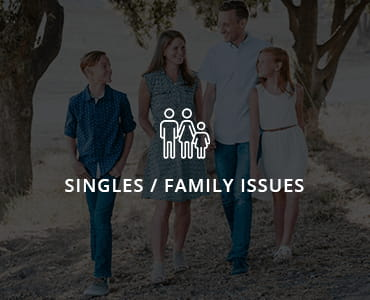 Singles / Family Issues