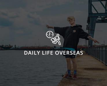 Daily Life Overseas