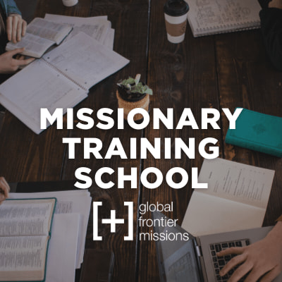 Missionary Training School - Global Frontier Missions