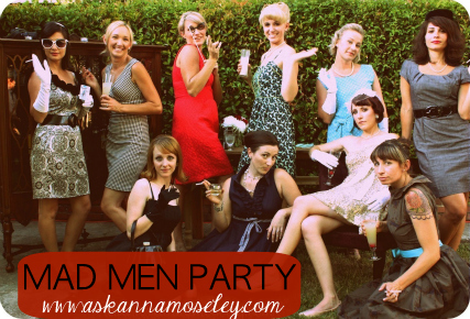 Mad Men Birthday Party Ask Anna