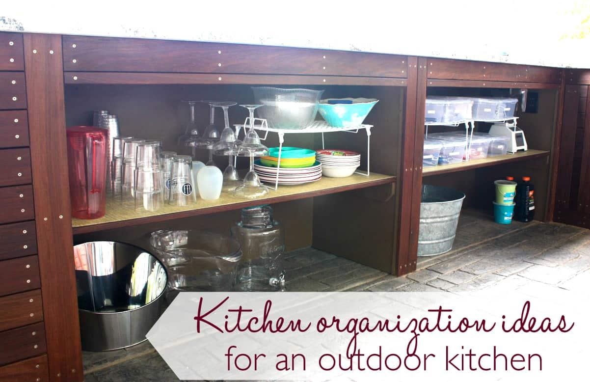 Kitchen Organization Ideas For An Outdoor Kitchen