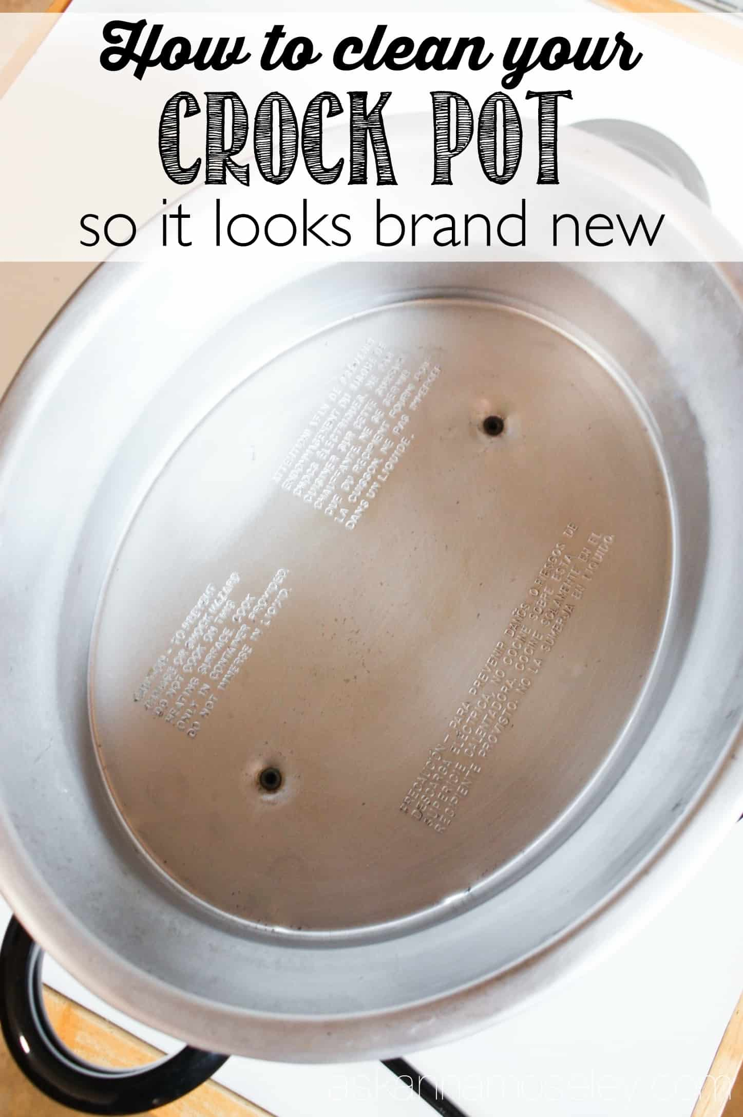 How To Clean A Crock Pot To Make It Look Brand New Ask Anna