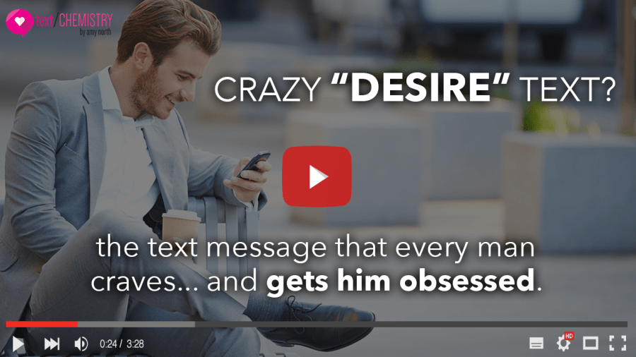 """Try this crazy """"desire"""" text on him!"""
