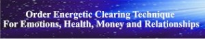 Order Energetic Clearing Technique  For Emotions, Health, Money and Relationships Ebook